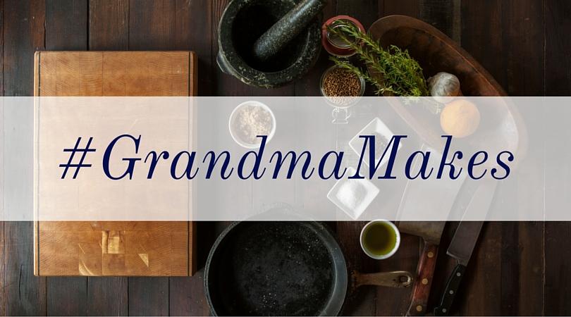 #GrandmaMakes